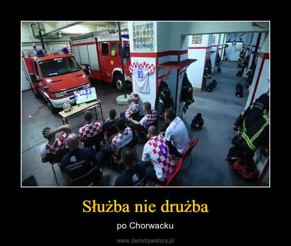 Służba nie drużba – po Chorwacku