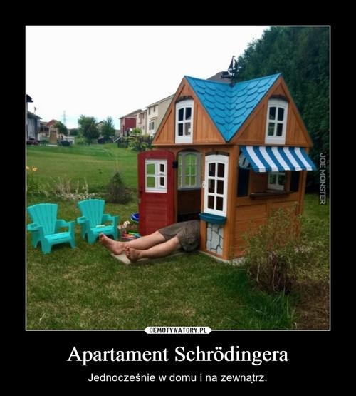 Apartament Schrödingera