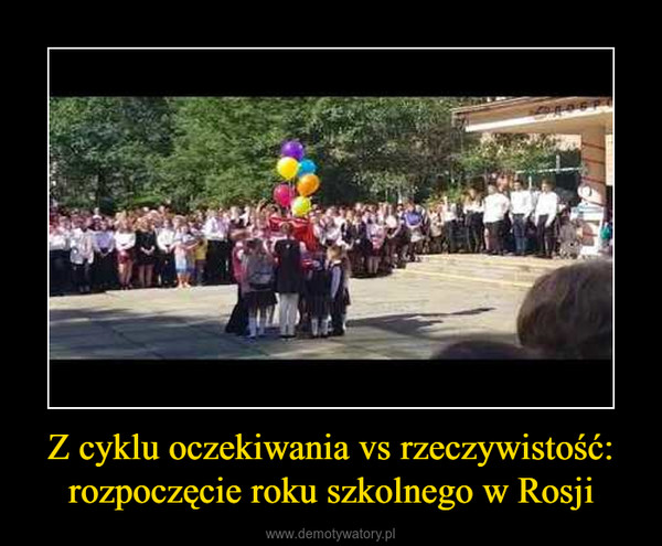 Z cyklu oczekiwania vs rzeczywistość: rozpoczęcie roku szkolnego w Rosji –