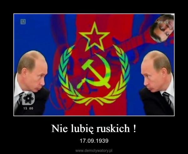 Nie lubię ruskich ! – 17.09.1939