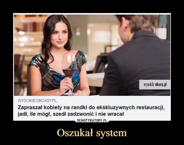 Oszukał system –  Zapraszał kobiety na randki do ekskluzywnych restauracji, jadł, ile mógł, szedł zadzwonić i nie wracał