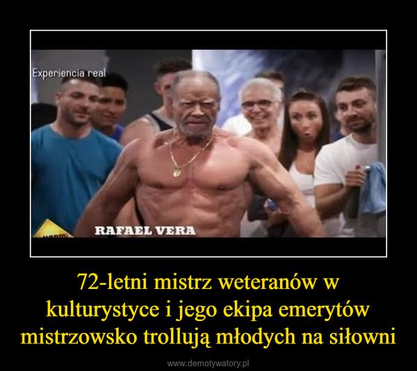 72-letni mistrz weteranów w kulturystyce i jego ekipa emerytów mistrzowsko trollują młodych na siłowni –