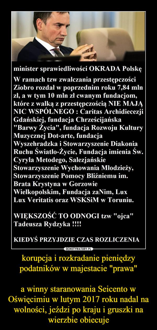 """korupcja i rozkradanie pieniędzy podatników w majestacie """"prawa""""a winny staranowania Seicento w Oświęcimiu w lutym 2017 roku nadal na wolności, jeździ po kraju i gruszki na wierzbie obiecuje –"""