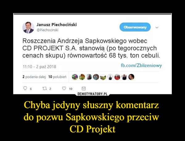 Chyba jedyny słuszny komentarz do pozwu Sapkowskiego przeciw CD Projekt –