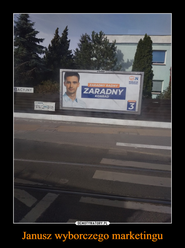 Janusz wyborczego marketingu –