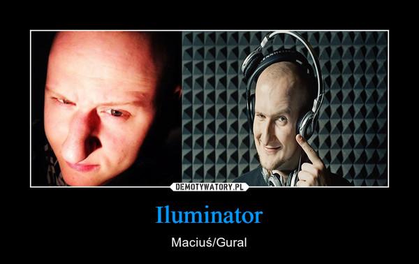 Iluminator – Maciuś/Gural