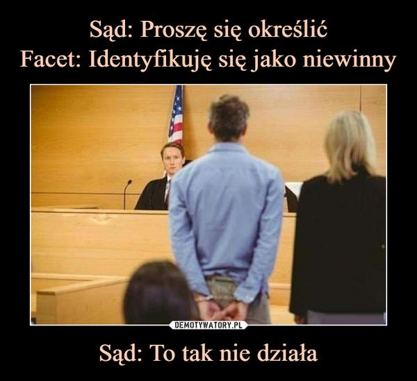 Sąd: To tak nie działa –