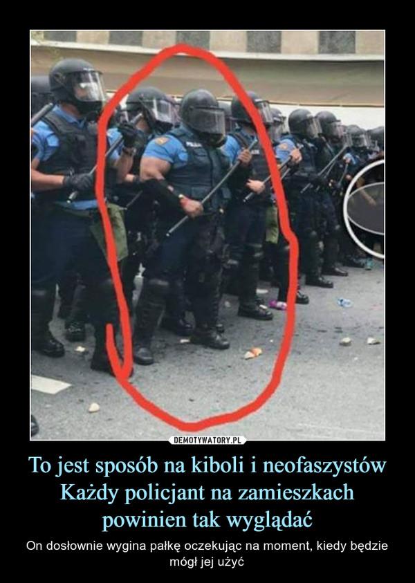 To jest sposób na kiboli i neofaszystówKażdy policjant na zamieszkach powinien tak wyglądać – On dosłownie wygina pałkę oczekując na moment, kiedy będzie mógł jej użyć