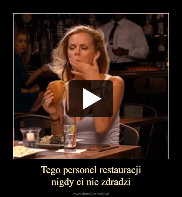 Tego personel restauracjinigdy ci nie zdradzi –