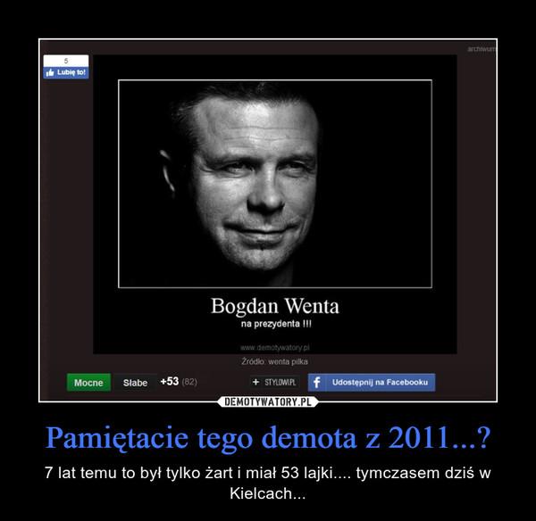Pamiętacie tego demota z 2011...? – 7 lat temu to był tylko żart i miał 53 lajki.... tymczasem dziś w Kielcach...