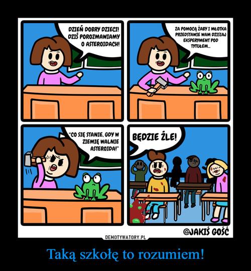 Taką szkołę to rozumiem!
