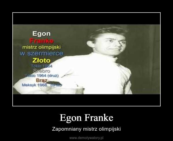 Egon Franke – Zapomniany mistrz olimpijski