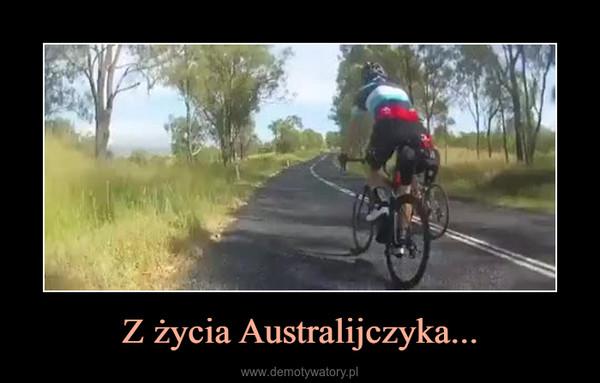 Z życia Australijczyka... –