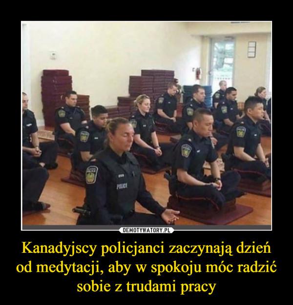 Kanadyjscy policjanci zaczynają dzień od medytacji, aby w spokoju móc radzić sobie z trudami pracy –