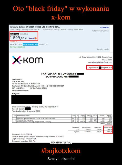"""Oto """"black friday"""" w wykonaniu x-kom #bojkotxkom"""