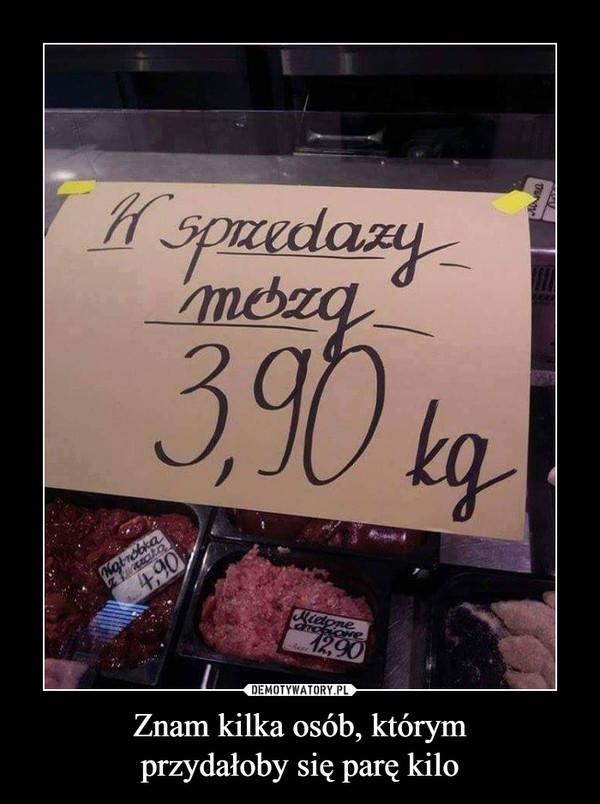 Znam kilka osób, którymprzydałoby się parę kilo –  w sprzedaży mózg 3,90 kg
