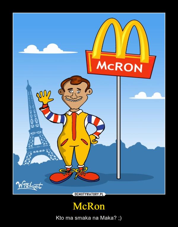McRon – Kto ma smaka na Maka? ;)