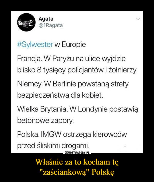 """Właśnie za to kocham tę""""zaściankową"""" Polskę –  Agata @1Ragata #Sylwester w Europie Francja. W Paryżu na ulice wyjdzie blisko 8 tysięcy policjantów i żołnierzy. Niemcy. W Berlinie powstaną strefy bezpieczeństwa dla kobiet. Wielka Brytania. W Londynie postawią betonowe zapory. Polska. IMGW ostrzega kierowców przed śliskimi drogami."""
