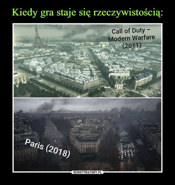 –  Call of Duty - Modern Warfare (2011)Paris (2018)