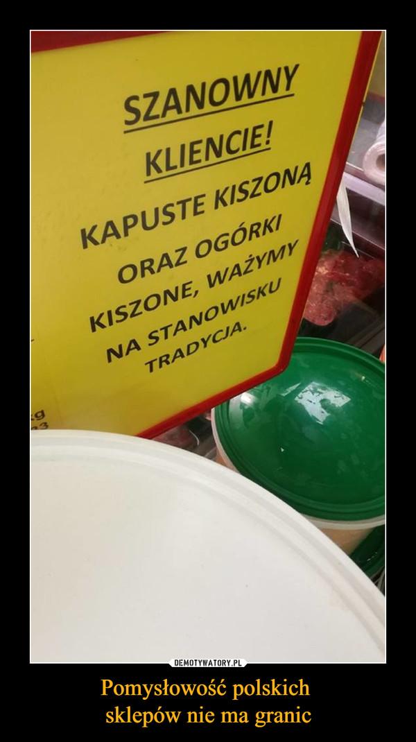 Pomysłowość polskich sklepów nie ma granic –