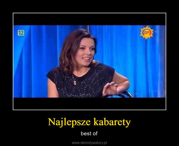 Najlepsze kabarety – best of