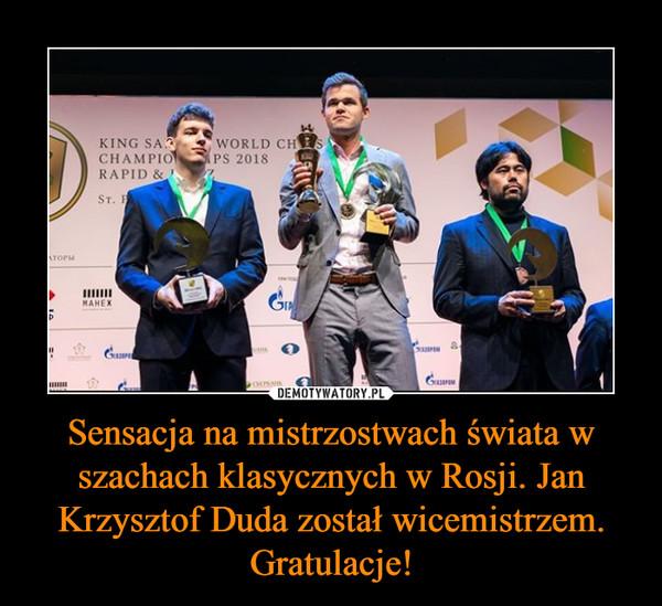 Sensacja na mistrzostwach świata w szachach klasycznych w Rosji. Jan Krzysztof Duda został wicemistrzem. Gratulacje! –