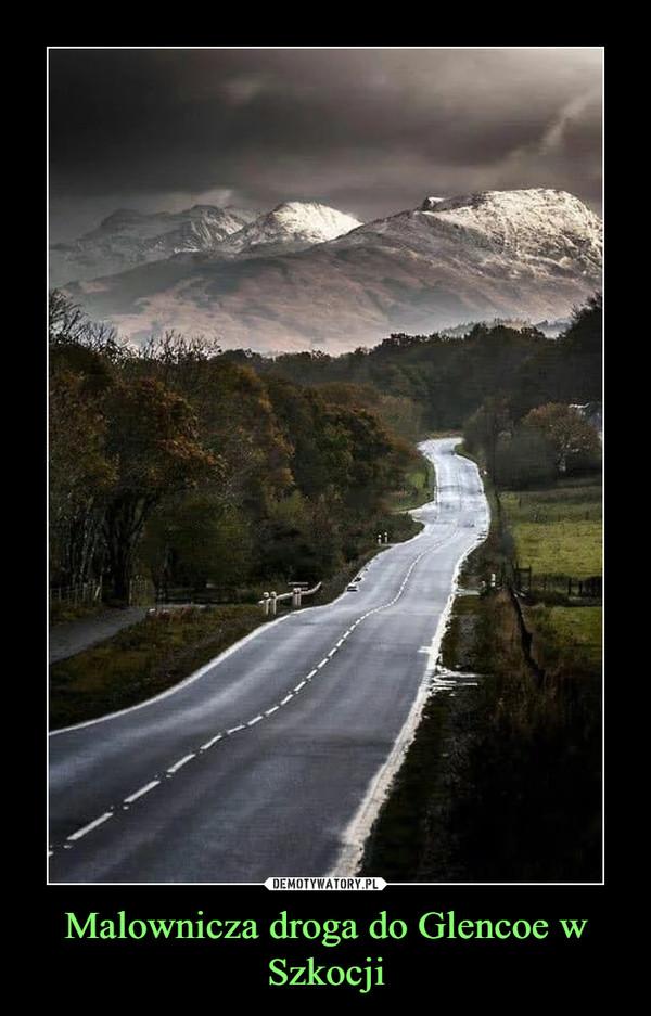 Malownicza droga do Glencoe w Szkocji –