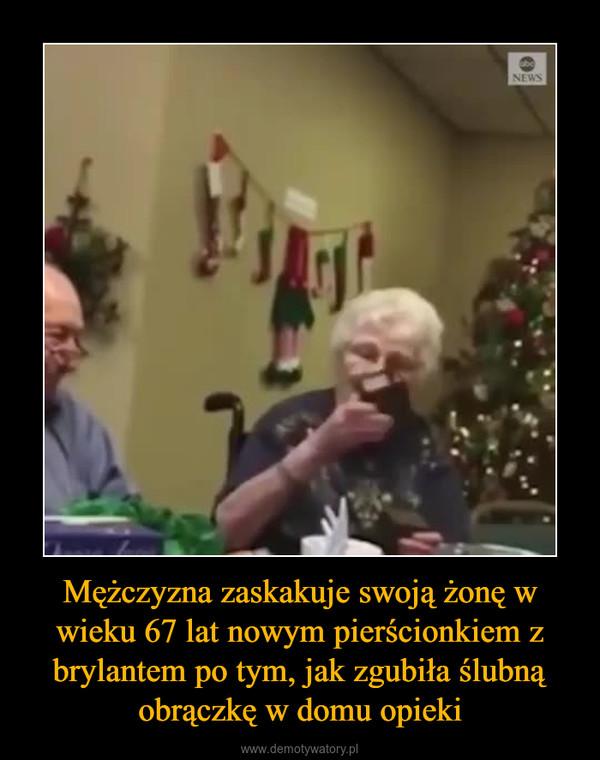 Mężczyzna zaskakuje swoją żonę w wieku 67 lat nowym pierścionkiem z brylantem po tym, jak zgubiła ślubną obrączkę w domu opieki –