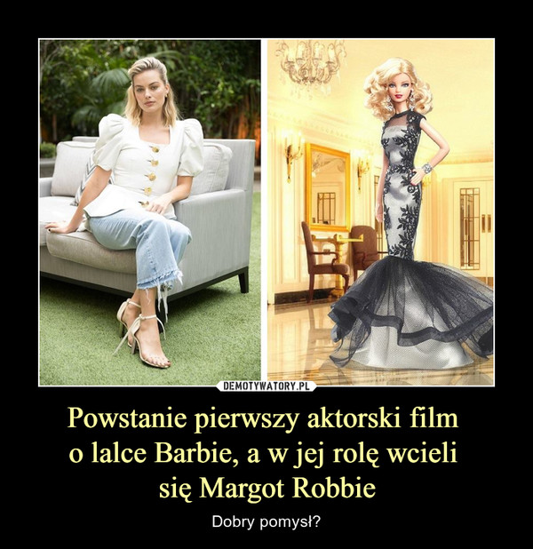 Powstanie pierwszy aktorski film o lalce Barbie, a w jej rolę wcieli się Margot Robbie – Dobry pomysł?