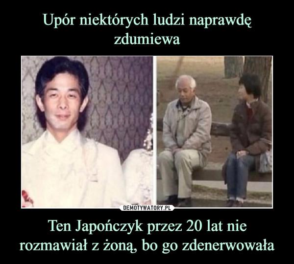 Ten Japończyk przez 20 lat nie rozmawiał z żoną, bo go zdenerwowała –