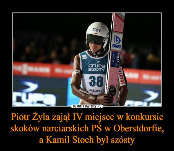 Piotr Żyła zajął IV miejsce w konkursie skoków narciarskich PŚ w Oberstdorfie, a Kamil Stoch był szósty –
