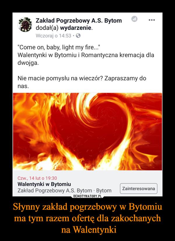 Słynny zakład pogrzebowy w Bytomiu ma tym razem ofertę dla zakochanych na Walentynki –