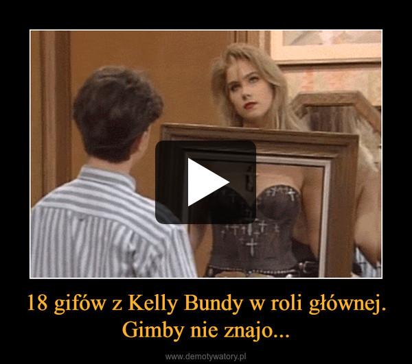 18 gifów z Kelly Bundy w roli głównej. Gimby nie znajo... –