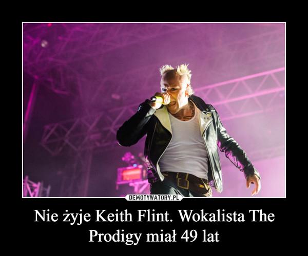 Nie żyje Keith Flint. Wokalista The Prodigy miał 49 lat –