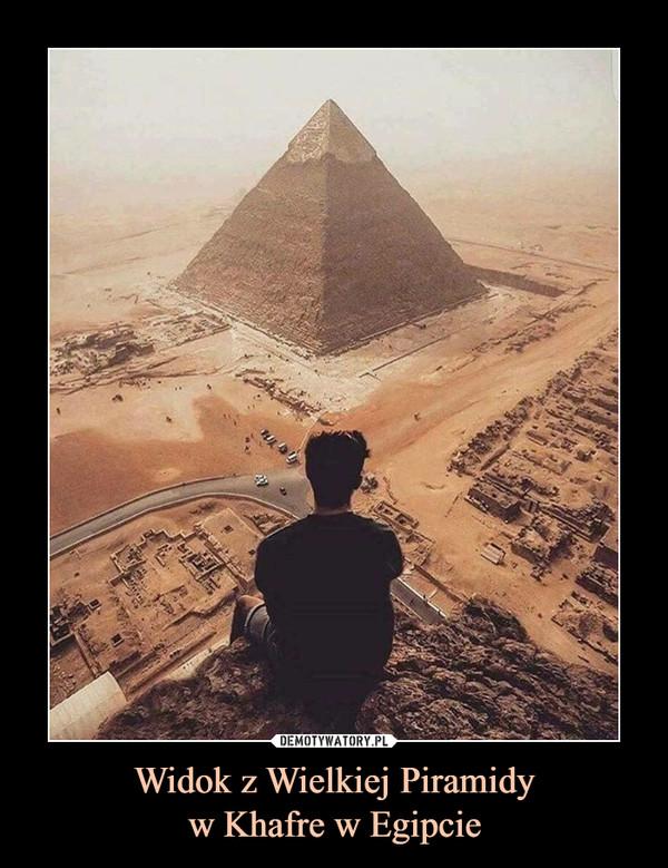 Widok z Wielkiej Piramidyw Khafre w Egipcie –