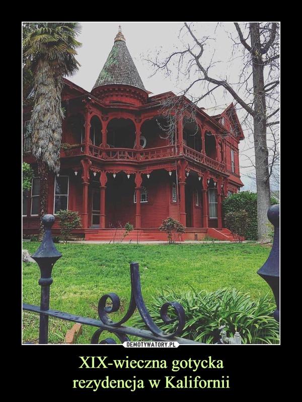 XIX-wieczna gotyckarezydencja w Kalifornii –