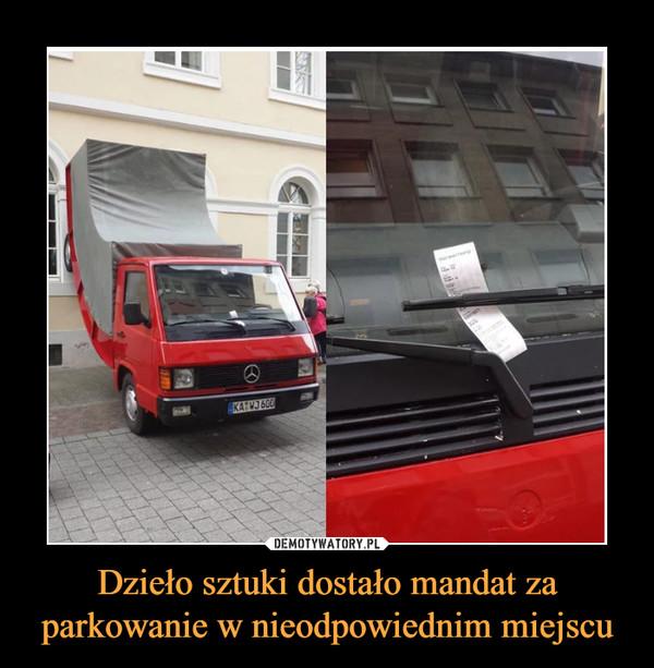 Dzieło sztuki dostało mandat za parkowanie w nieodpowiednim miejscu –
