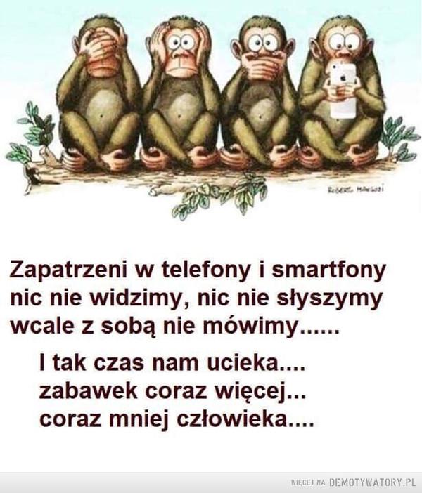 XXI wiek –  Zapatrzeni w telefony i smartfonynic nie widzimy, nic nie słyszymyl tak czas nam ucieka..zabawek coraz więcej...coraz mniej człowieka....XXI wiek