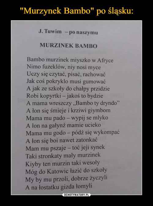 """""""Murzynek Bambo"""" po śląsku:"""
