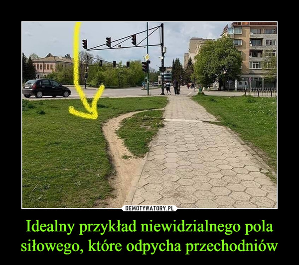 Idealny przykład niewidzialnego pola siłowego, które odpycha przechodniów –