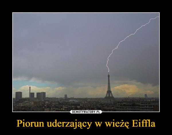Piorun uderzający w wieżę Eiffla –