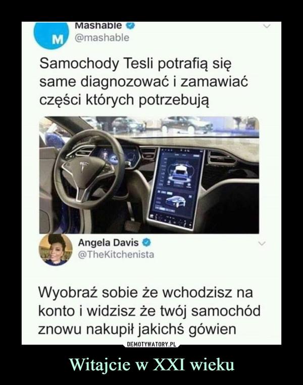 Witajcie w XXI wieku –
