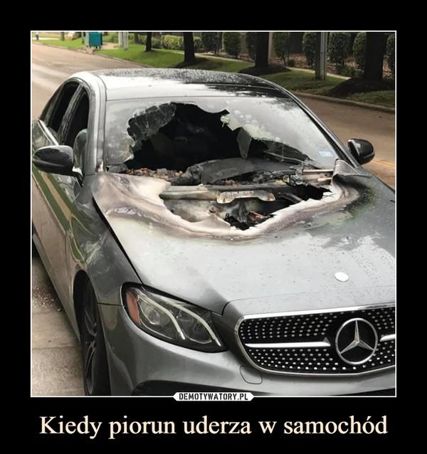 Kiedy piorun uderza w samochód –