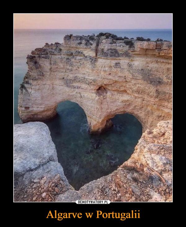 Algarve w Portugalii –