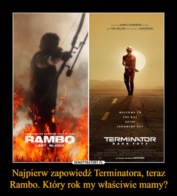 Najpierw zapowiedź Terminatora, teraz Rambo. Który rok my właściwie mamy? –