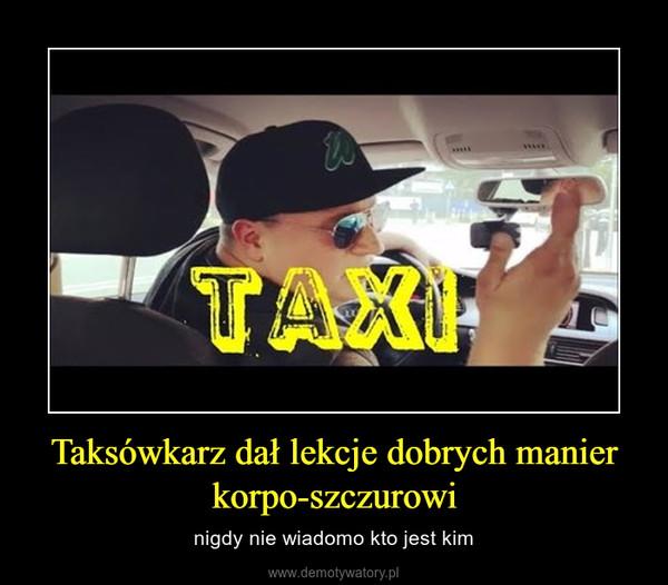 Taksówkarz dał lekcje dobrych manier korpo-szczurowi – nigdy nie wiadomo kto jest kim