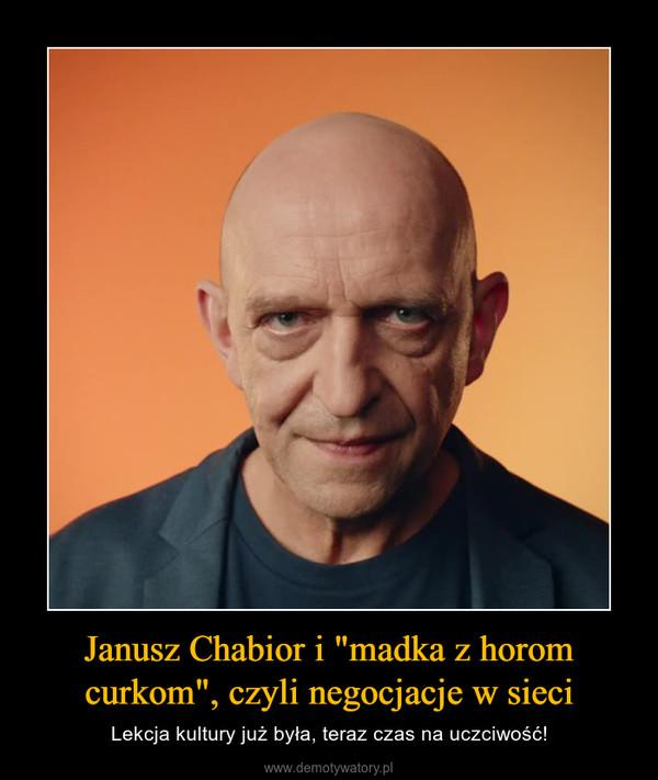 """Janusz Chabior i """"madka z horom curkom"""", czyli negocjacje w sieci – Lekcja kultury już była, teraz czas na uczciwość!"""
