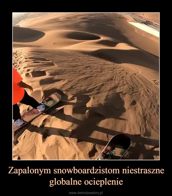 Zapalonym snowboardzistom niestraszne globalne ocieplenie –