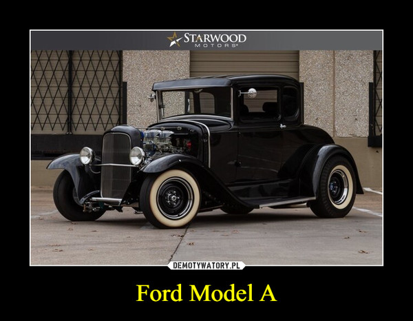 Ford Model A –