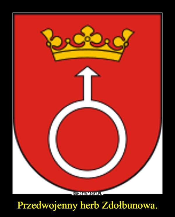 Przedwojenny herb Zdołbunowa. –